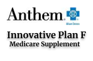 Anthem Blue Cross Innovative Plan F Medicare Supplement for California Seniors